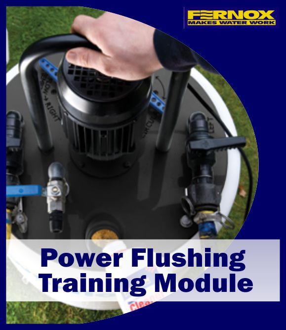 Fernox Power Flushing Training Module